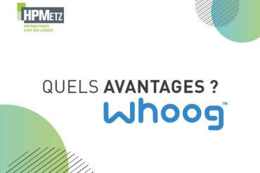 [ WHOOG ] Quels avantages ?