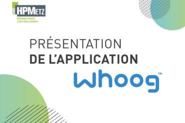 [ WHOOG ] L'application débarque aux HPMetz